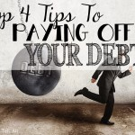 Top 4 Tips To Getting Rid of Debt!