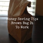 Money Saving Tip: Brown Bag It