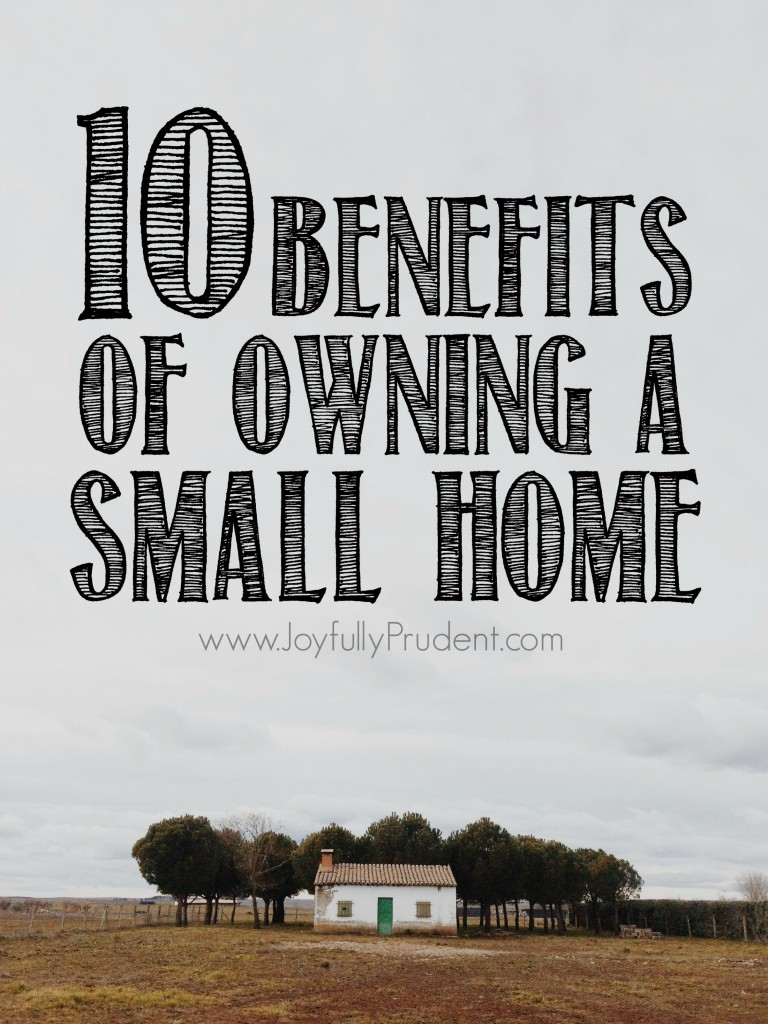 10 benefits of small home