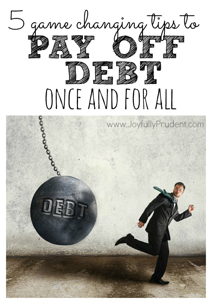 5 game changing tips to pay off debt