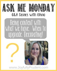 Ask Me Monday: Being Content and Decorating