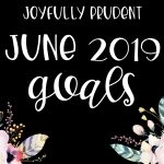 JUNE 2019 GOALS:  I did it!!!